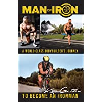 Gethin, K: Man of Iron: A World-Class Bodybuilder's Journey to Become an Ironman