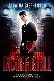 Incorrigible (The School For Wayward Warlocks Book 1)