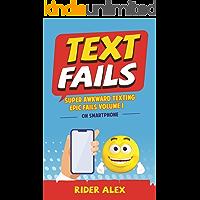 Text Fails: Super Awkward Texting, The First Volume (EPIC FAILS Book 1)