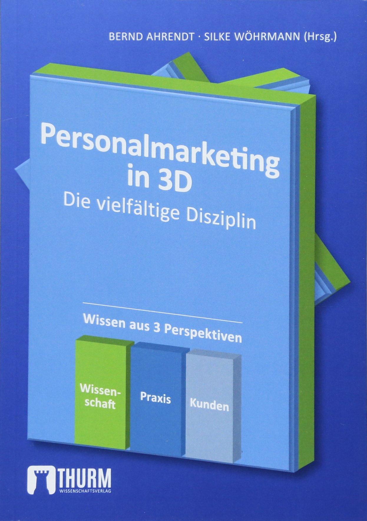 Personalmarketing in 3D: Die vielfältige Disziplin