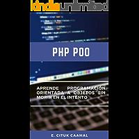 PHP POO: Aprende programación orientada a objetos sin morir en el intento