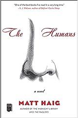 The Humans: A Novel Kindle Edition