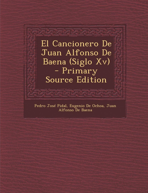 Read Online El Cancionero de Juan Alfonso de Baena (Siglo XV) - Primary Source Edition (Spanish Edition) PDF