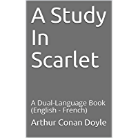 A Study In Scarlet: A Dual-Language Book (English - French) (French Edition)
