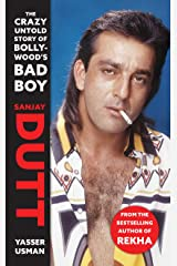 Sanjay Dutt: The Crazy Untold Story of Bollywood's Bad Boy Kindle Edition