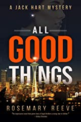 All Good Things: A Jack Hart Mystery (Jack Hart Mysteries) Paperback