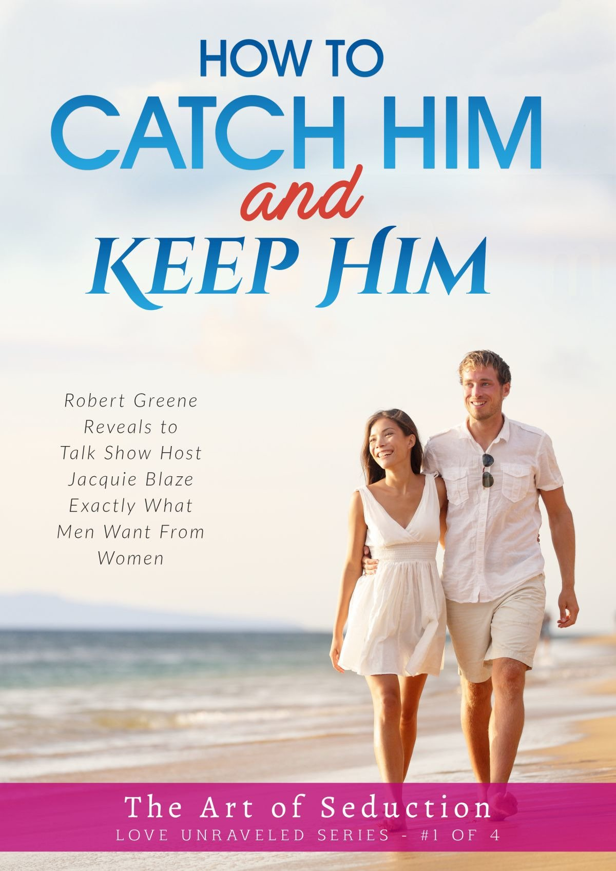 how to catch him and keep him book