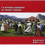 La musique populaire en Suisse romande.