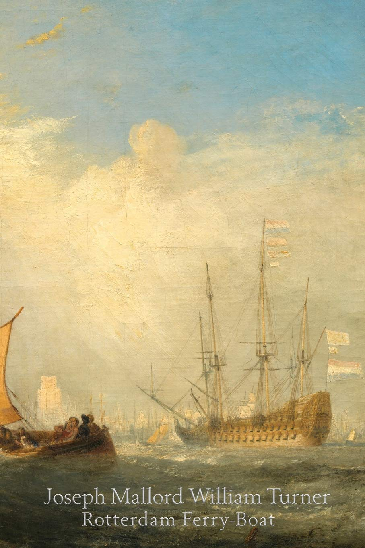 Joseph Mallord William Turner Rotterdam Ferry-Boat: Disguised