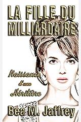 La Fille du Milliardaire: Naissance d'une Héritière (French Edition) Paperback