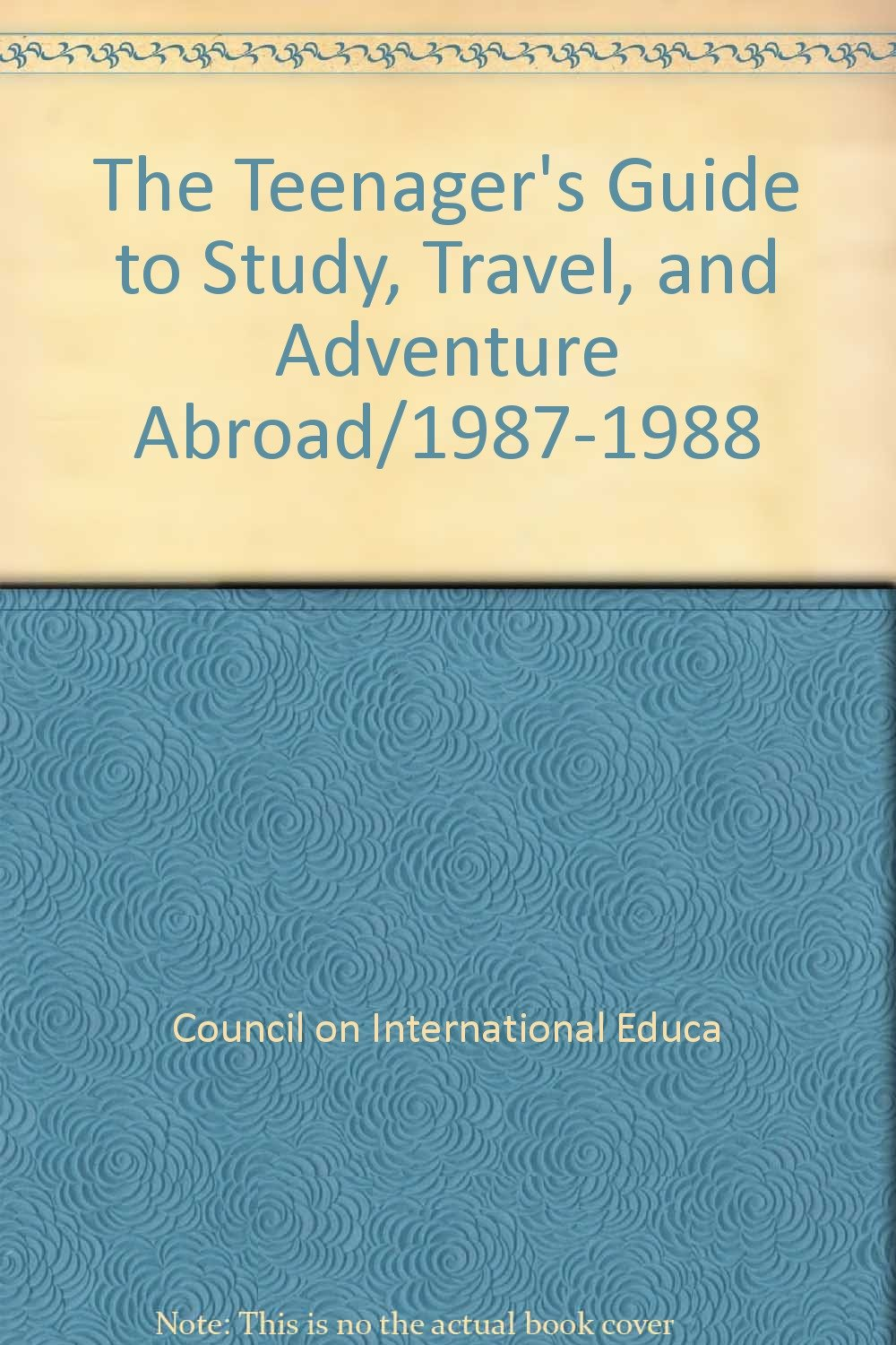 the-teenager-s-guide-to-study-travel-and-adventure-abroad-1987-1988