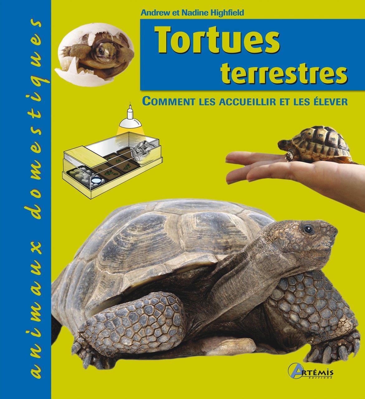 Tortues terrestres : Comment les accueillir et les élever Broché – 27 juillet 2011 Andrew Highfield Nadine Highfield Marie-Line Hillairet Editions Artémis