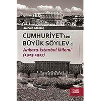 Cumhuriyet'ten Büyük Söylev'e: Ankara - İstanbul İkilemi (1923- 1927)