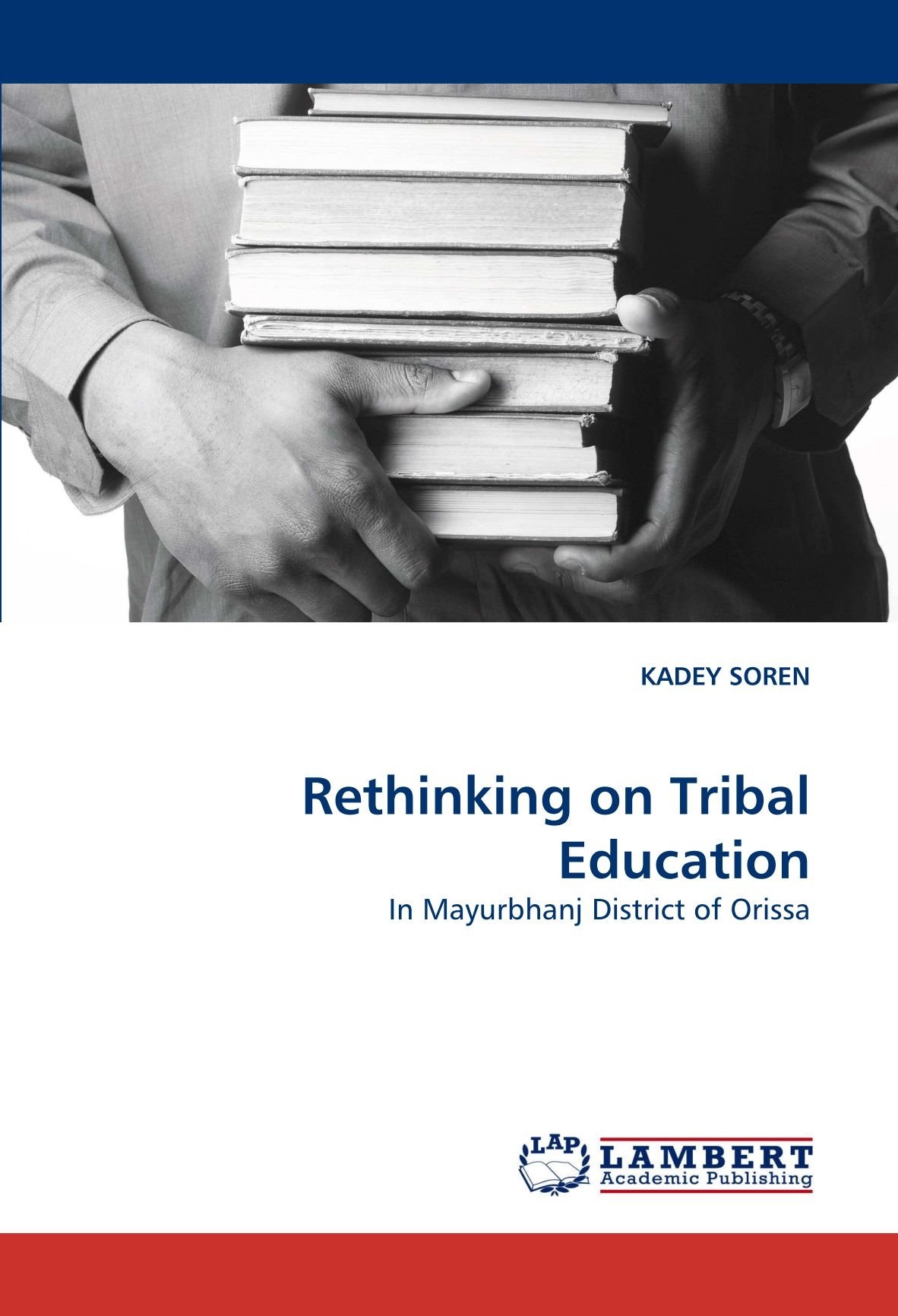 Read Online Rethinking on Tribal Education: In Mayurbhanj District of Orissa pdf epub