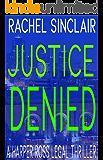 Justice Denied - A Harper Ross Legal Thriller