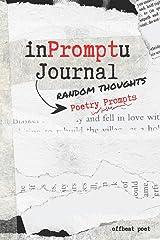 InPromptU Journal: Random Thoughts Poetry Prompts Paperback