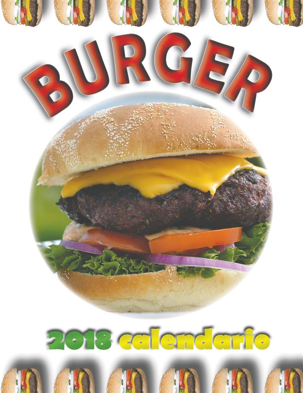 Burger 2018 Calendario (Edizione Italia) (Italian Edition)