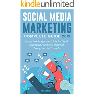 Social media marketing complete guide 2019: Learn insider tips and tricks for highly optimized Facebook, Pinterest…