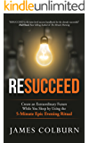 Resucceed: Create an Extraordinary Future While You Sleep by Using the 5-Minute Epic Evening Ritual