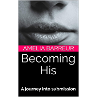 Becoming His: A journey into submission (English Edition)