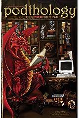 Podthology: The Pod Complex Kindle Edition