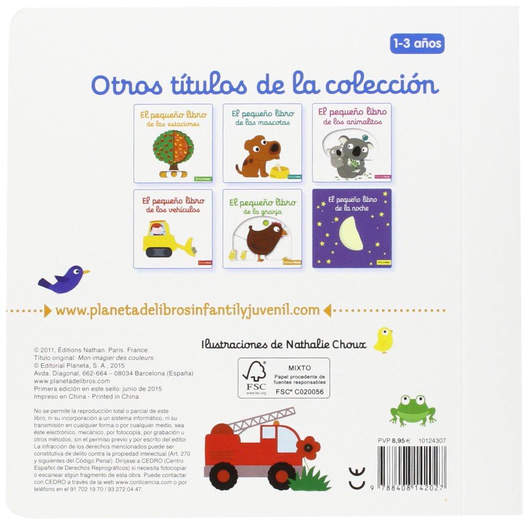 El pequeño libro de los colores Libros con solapas y lengüetas: Amazon.es:  Nathalie Choux: Libros