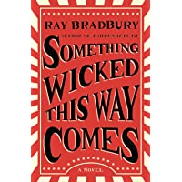 Something Wicked This Way Comes: A Novel