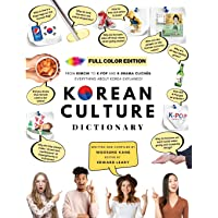[FULL COLOR] KOREAN CULTURE DICTIONARY - From Kimchi To K-Pop and K-Drama Clichés. Everything About Korea Explained!