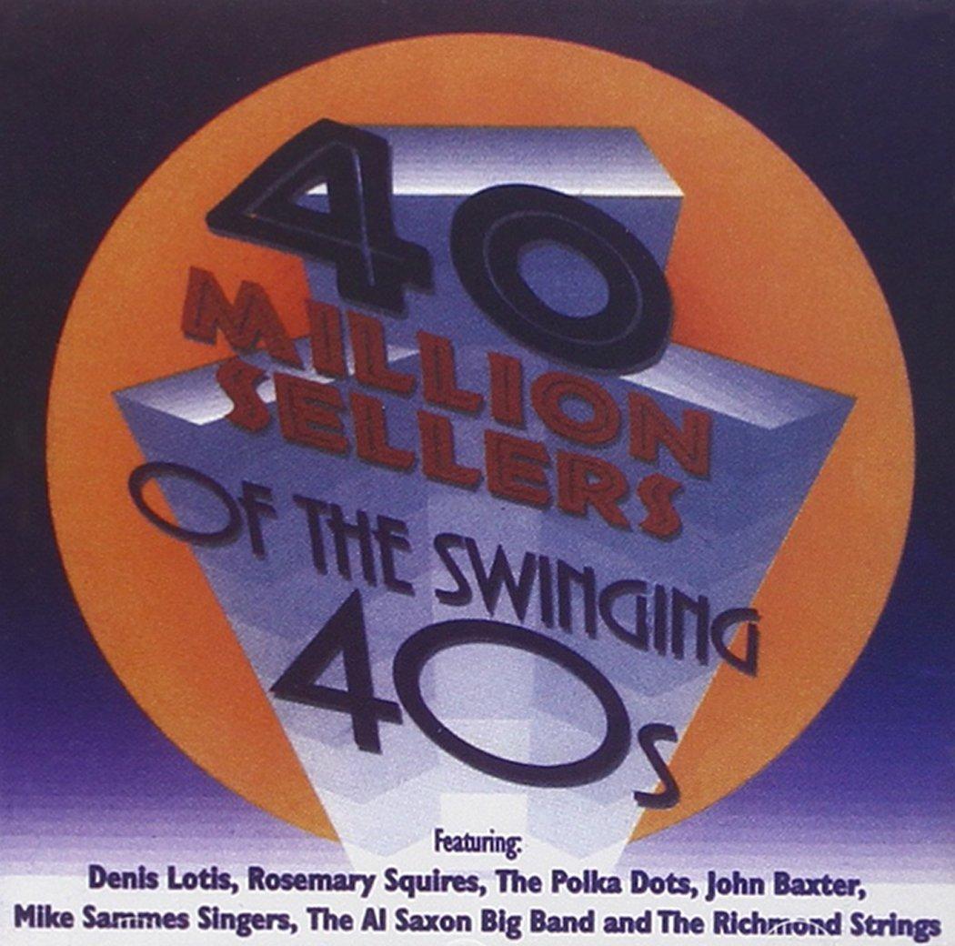 40 Million Sellers of the Swinging 40s - 40 Million Sellers of the Swinging  40s - Amazon.com Music