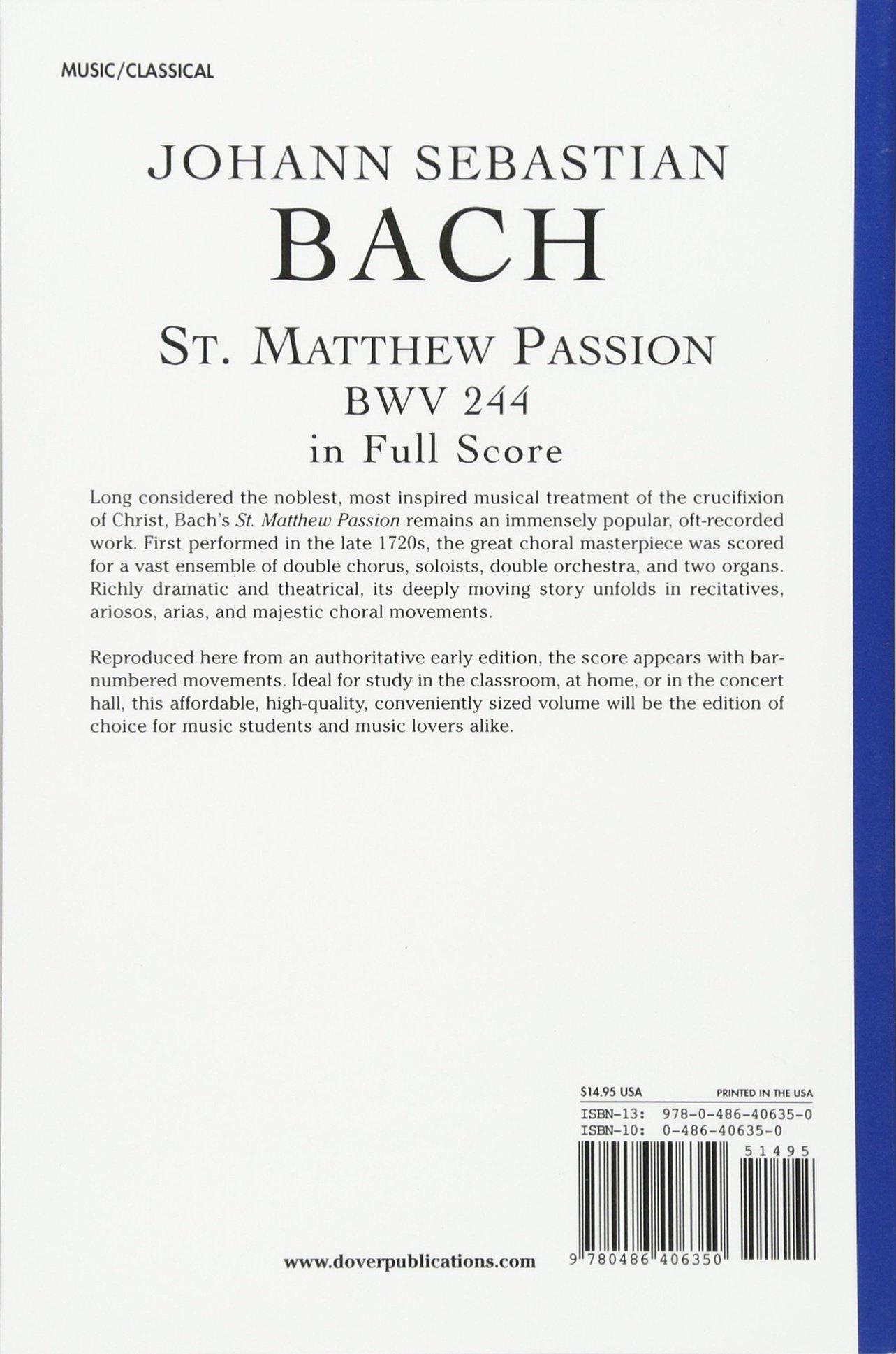 St. Matthew Passion, BWV 244, in Full Score (Dover Miniature Scores): Johann Sebastian Bach, Music Scores: 0800759406357: Amazon.com: Books