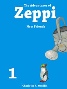 The Adventures of Zeppi - A Penguin Story - #1 New Friends