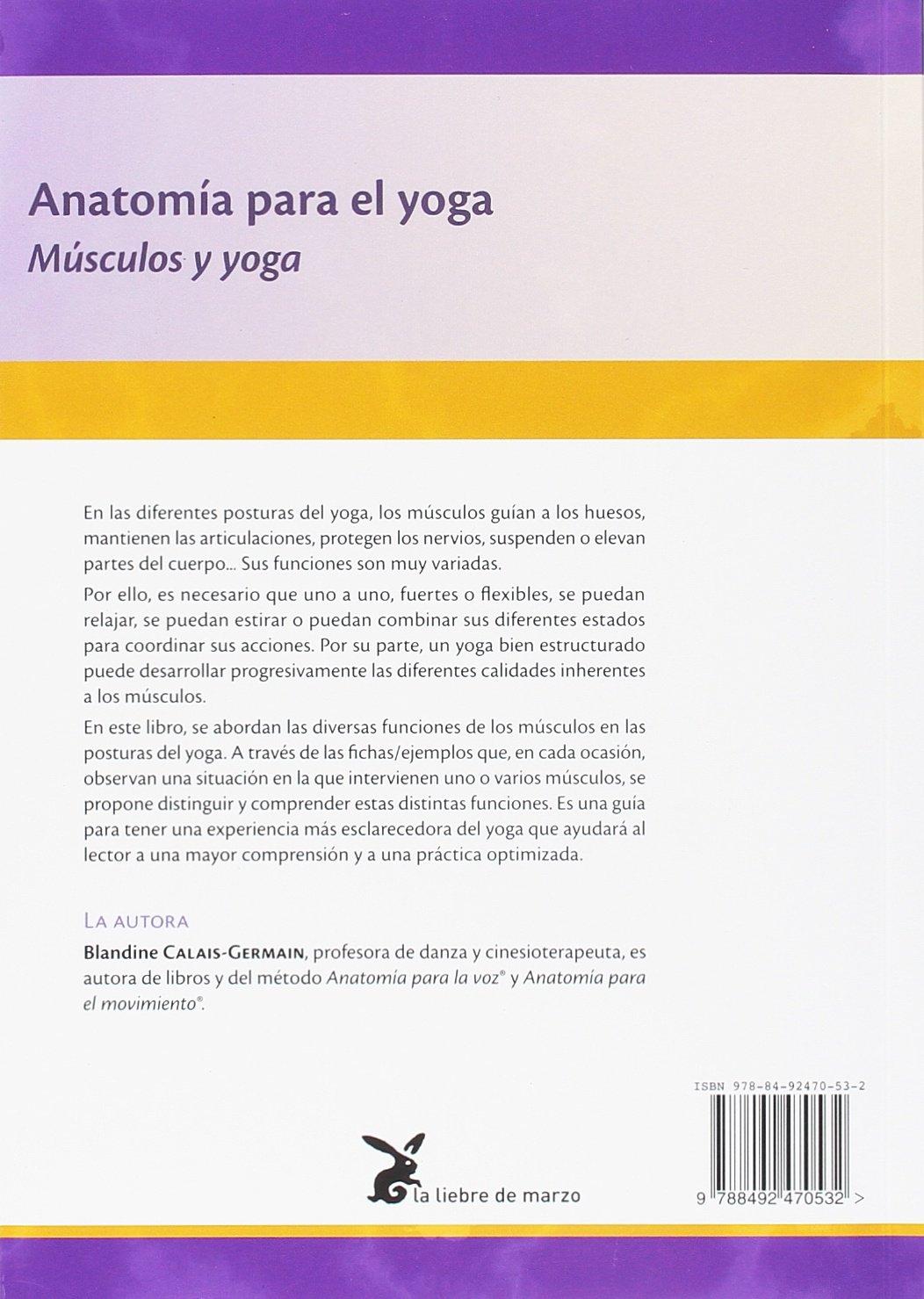 Anatomía para el yoga: Amazon.es: Blandine Calais Germain ...