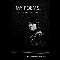 My Poems: Selected Poetry of Marina Tsvetaeva (English Edition)