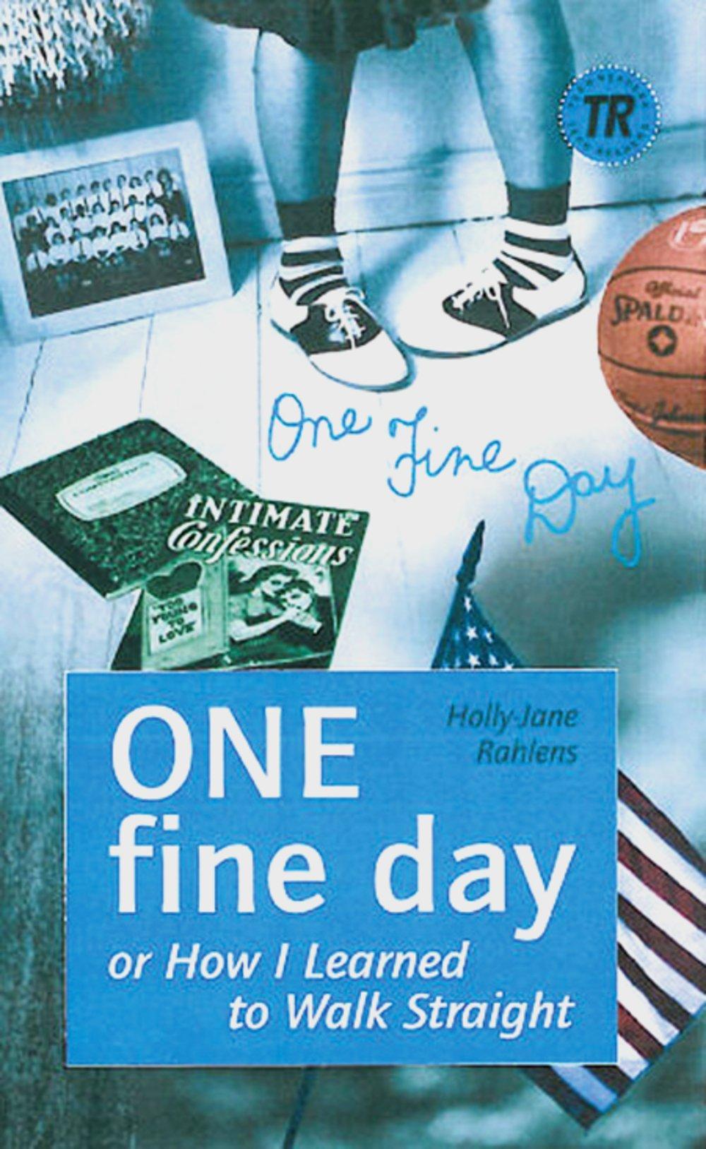 ONE fine day: or How I learned to Walk Straight. Englische Lektüre für das 5. Lernjahr (Teen Readers (Englisch))