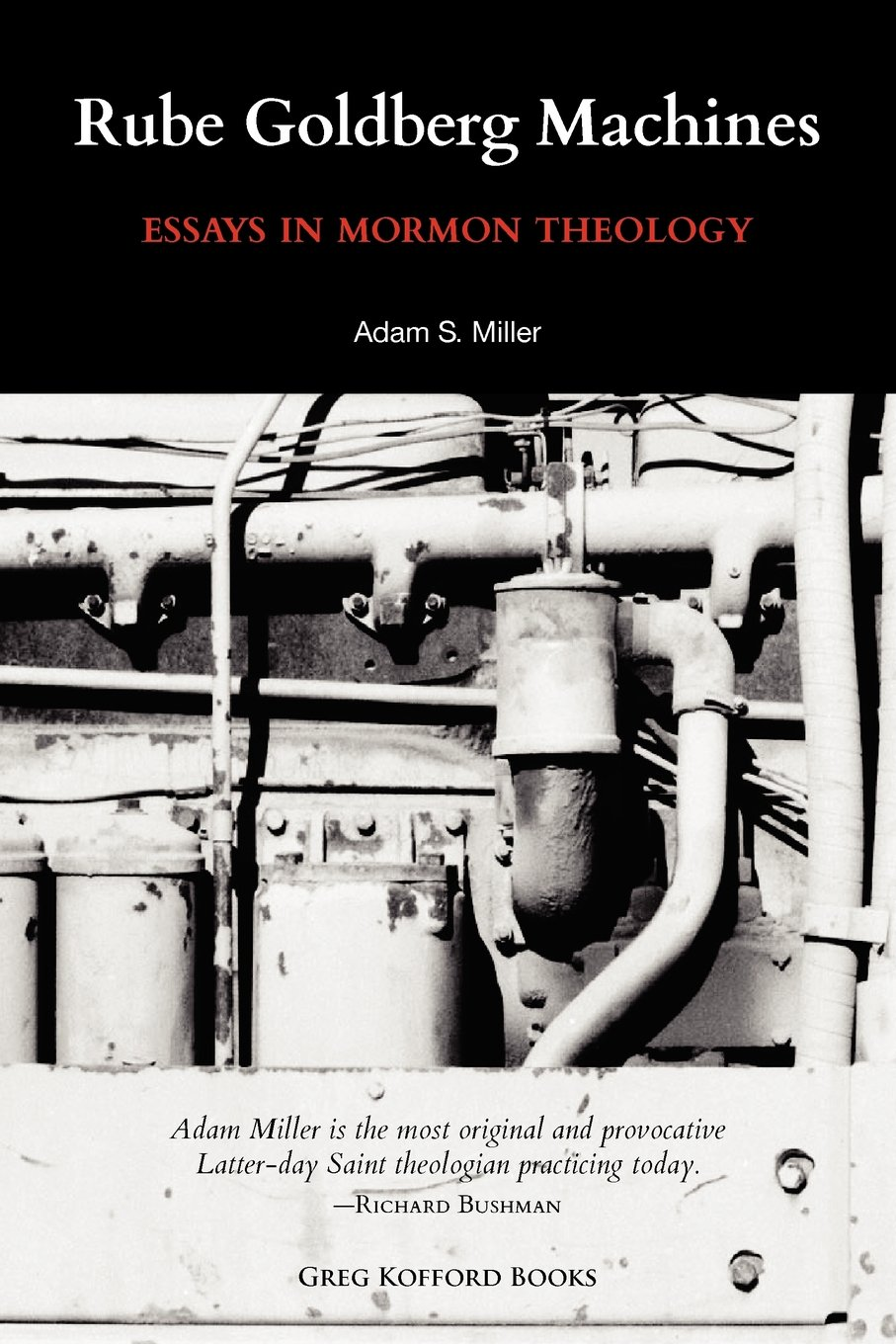 rube goldberg machines essays in mormon theology adam miller rube goldberg machines essays in mormon theology adam miller richard l bushman 9781589581937 com books