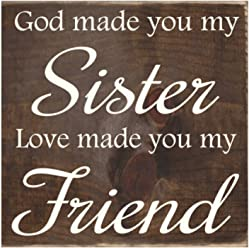 Sign - God Made You My Sister, Love Made You My Friend