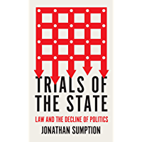 Trials of the State: Law and the Decline of Politics