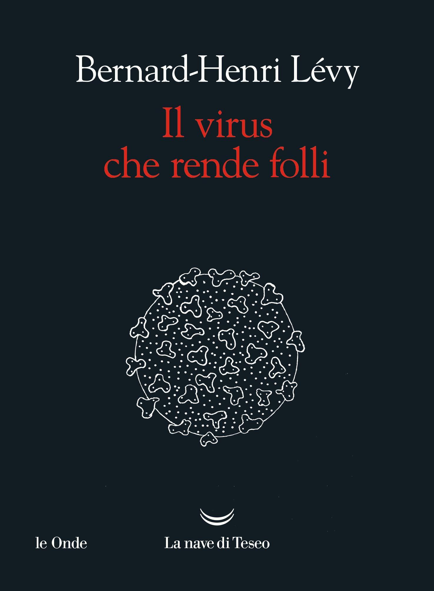 Il virus che rende folli (Le onde): Amazon.es: Lévy, Bernard-Henri: Libros en idiomas extranjeros