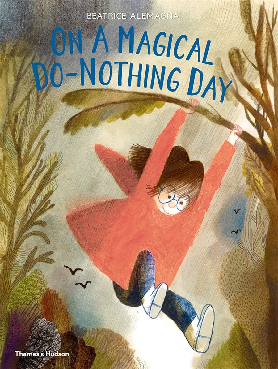 ON A MAGICAL DO-NOTHING DAY (HARDBACK) /ANGLAIS: ALEMAGNA BEATRICE:  9780500651322: Amazon.com: Books