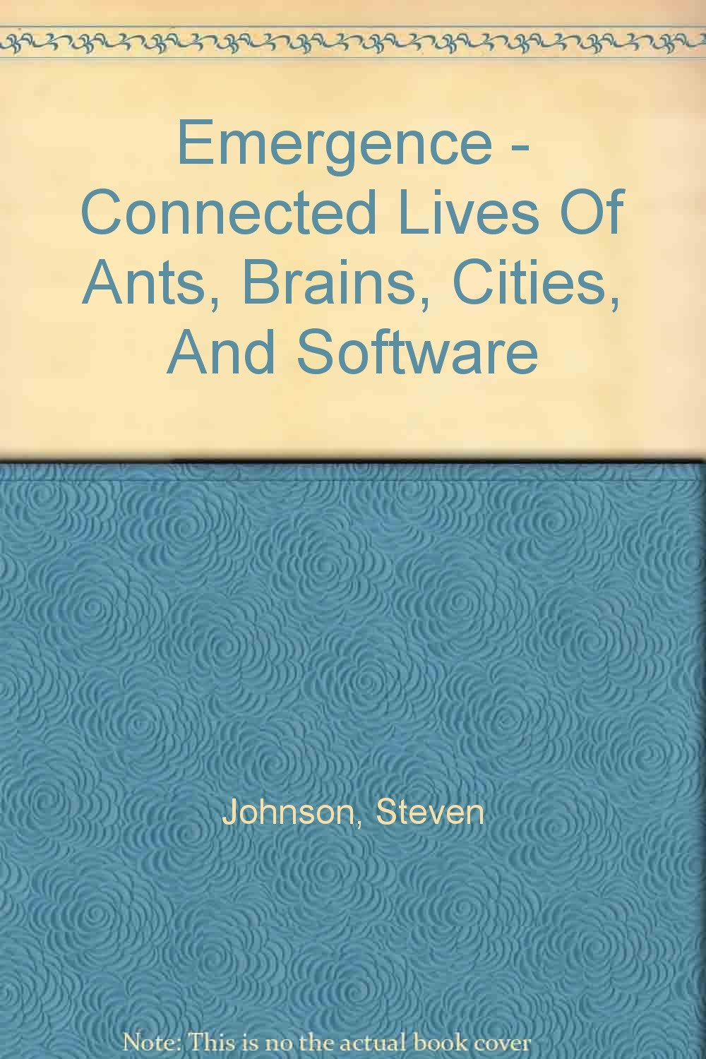 Download Emergence - Connected Lives Of Ants, Brains, Cities, And Software PDF