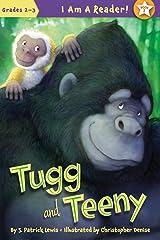 Tugg and Teeny (I AM A READER!: Tugg and Teeny Book 1) Kindle Edition