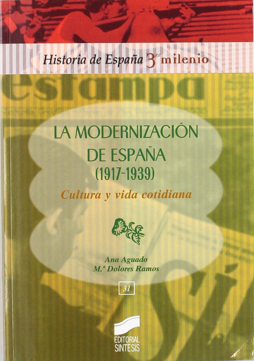 La modernización de España 1917-1939 : cultura y vida cotidiana ...