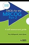 OSCEs for the MRCOG Part 2: A Self-Assessment Guide, 2nd Edition: A Self-Assessment Guide (Becoming an Outstanding Teacher)