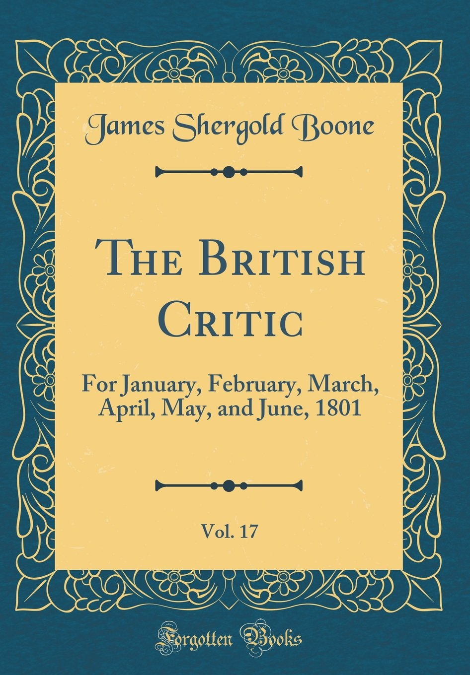 The British Critic, Vol. 17: For January, February, March, April, May, and June, 1801 (Classic Reprint) pdf epub