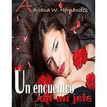 UN ENCUENTRO CON MI JEFE (Marañas nº 2) (Spanish Edition) Jan 3, 2014