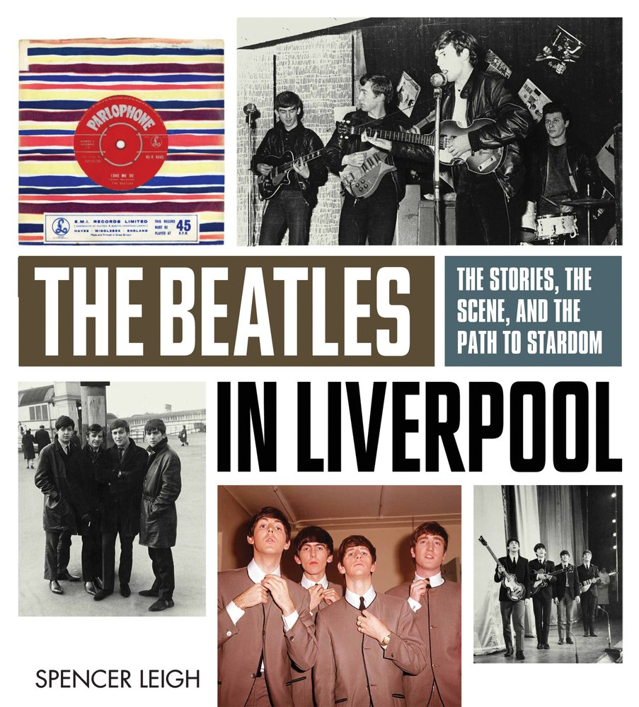 Download The Beatles in Liverpool: The Stories, the Scene, and the Path to Stardom pdf epub