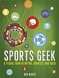 Sports Geek: A Visual Tour of Myths, Debates, and Data