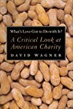 What's Love Got to Do With It?: A Critical Look at American Charity