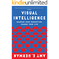 Visual Intelligence: Sharpen Your Perception, Change Your Life (English Edition)