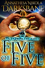Five of Five: An urban fantasy short story in the Dying Ashes universe (Tales from the Ashes Book 1) Kindle Edition